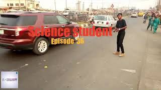 SCIENCE STUDENT OLAMIDE COMEDY VIDEO (EPISODE 36)