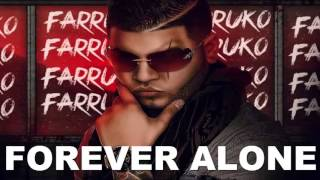 Forever Alone (Con Letra) - Farruko (Video Music) ★Farruko Edition★
