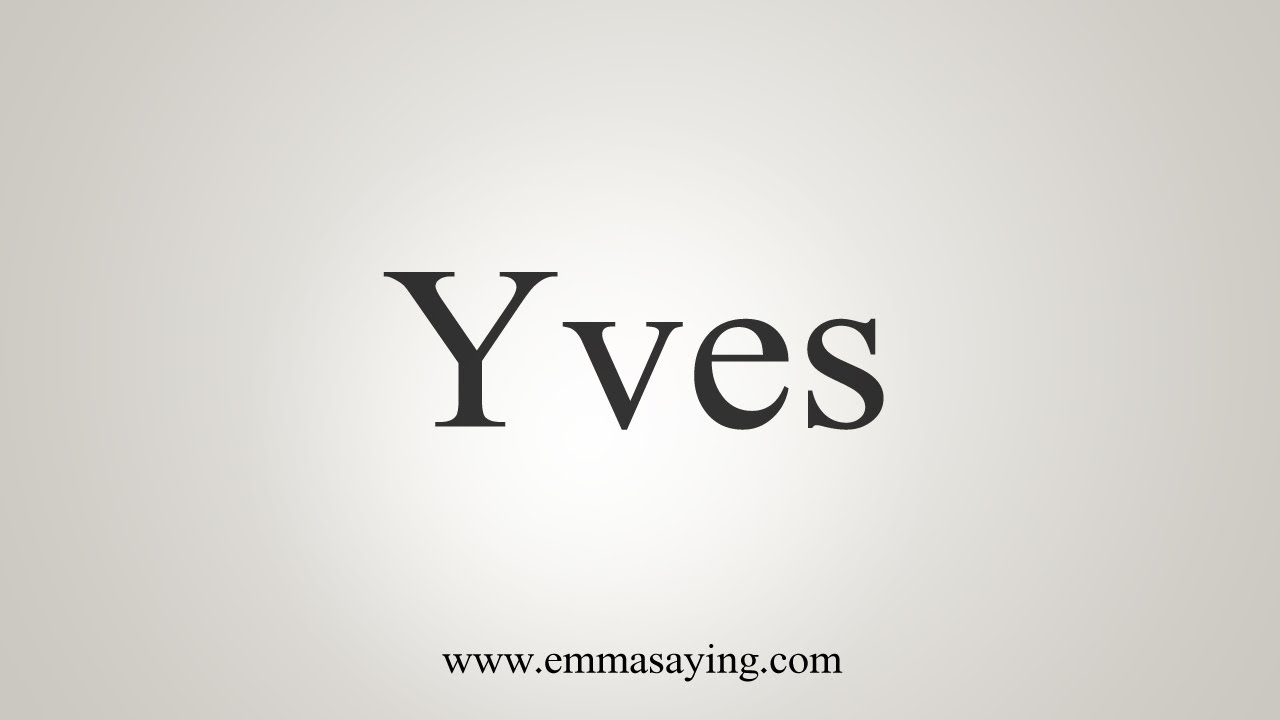 How To Say Yves