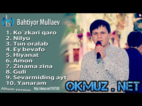 Bahtiyor Mullaev  - Album Version | Бахтиёр Муллаев - Альбом версия
