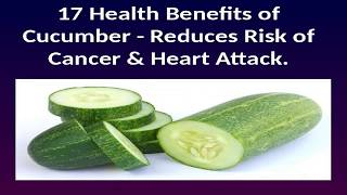 17 Health Benefits of Cucumber -  Reduces Risk of Cancer & Heart Attack...