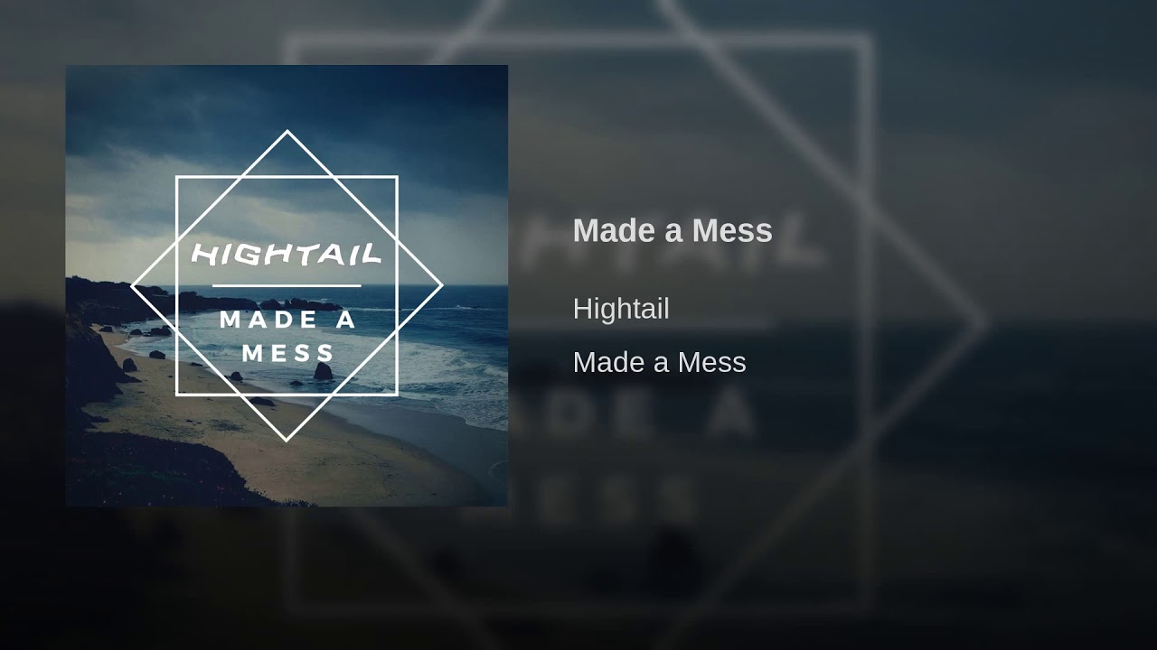 Hightail - Made A Mess