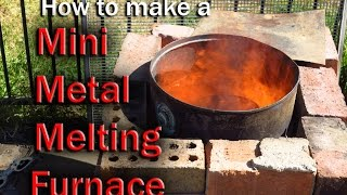 How To Make A Mini Metal Melting Furnace
