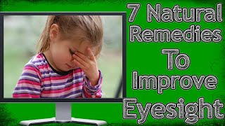 Home Remedies for Weak Eyesight |7 Natural Remedies for better Eyesight | Home Remedies for Eyesight