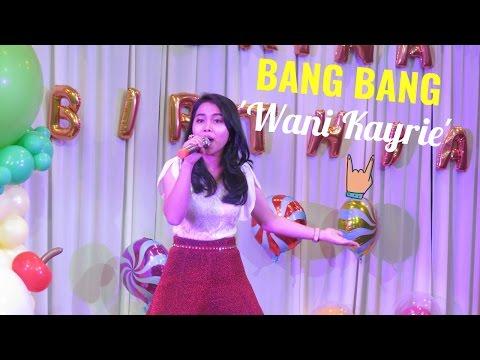 Wani Kayrie - BANG BANG (LIVE)