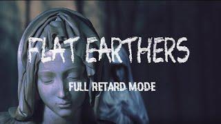 Flat Earthers Full Retard Mode 28
