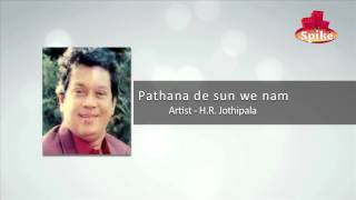 Pathana De Sun We Nam by H. R. Jothipala - www.spiketv.lk