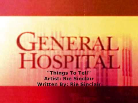 General Hospital Songs - Things To Tell
