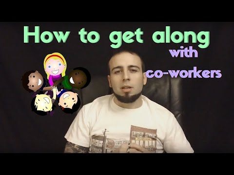 How to get along with co-workers
