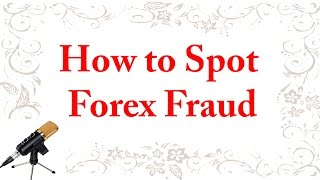 How to Spot Forex Fraud