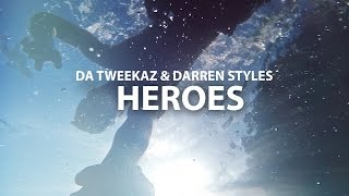 Da Tweekaz & Darren Styles - Heroes (Official Video Clip)