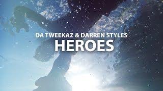 Da Tweekaz & Darren Styles - Heroes ( Clip)