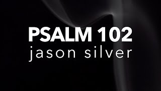 🎤 Psalm 102 Song - Day of My Distress