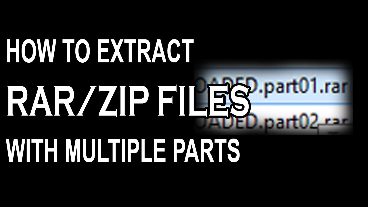 How to Extract RAR/ZIP Files with Multiple Parts