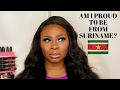 AM I PROUD TO BE FROM SURINAME? (CALLING OUT ALL YOUTUBERS)