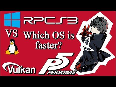 Persona 5 - RPCS3 | Ryzen 2600x | Windows vs  Linux - Which