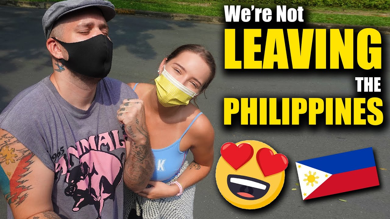 STAYING FOREVER! - HUGE PHILIPPINES UPDATE