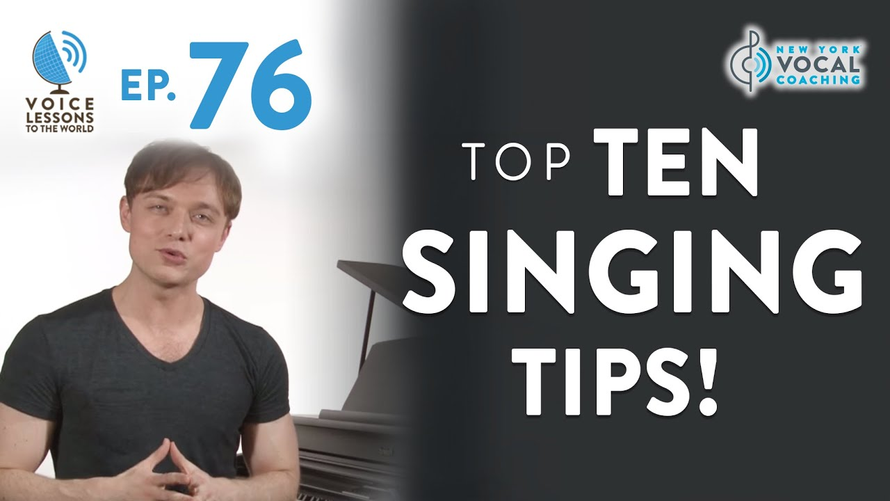 "Ep. 76 ""Top Ten Singing Tips!"" Cover"