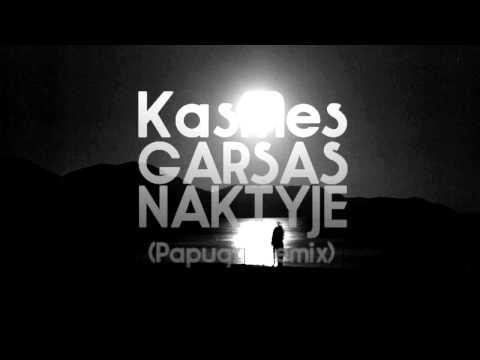 KasMes - Garsas Naktyje (Papuga Remix)