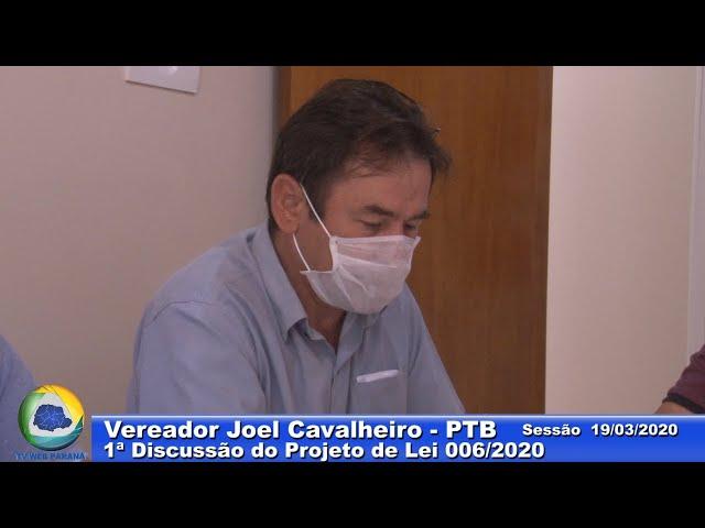 Vereador Joel Cavalheiro   PTB 1ª Discussão Projeto Lei 006 Sessão 19 03 2020