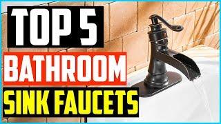 Top 5 Best Bathroom Sink Faucets in 2020