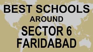 Best Schools around Sector 6 Faridabad   CBSE, Govt, Private, International | Vidhya Clinic