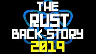 NEW The Rust back-story 2019 EDITION | A Rust lore documentary | Shadowfrax