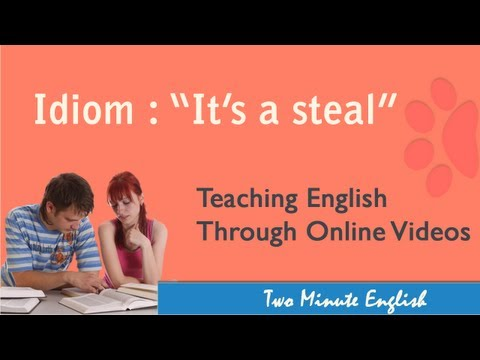 Idiom 'It's a Steal!' - Idioms and Phrases