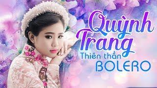 Quỳnh Trang 2017 - Tuyệt Đỉnh Nhạc Trữ Tình Bolero Hay Nhất Của Quỳnh Trang 2017
