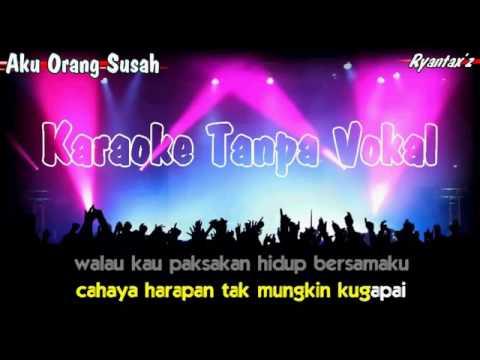 Karaoke Aku Orang Susah (Tanpa Vokal).mp4
