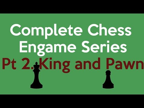 Complete Chess Endgame Course Part 2 of 136. King and Pawn