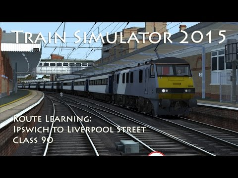 Train Simulator 2015 - Route Learning: Ipswich to London (Class 90)