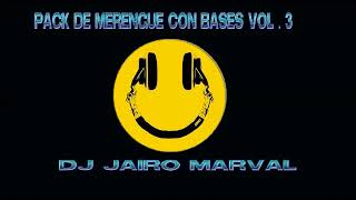 PACK DE MERENGUE CON BASES VOL  3 DJ JAIRO MARVAL