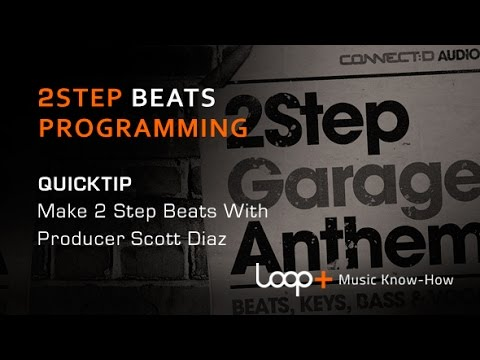 Master 2Step Beats Programming - With CONNECT:D Audio's Scott Diaz
