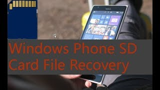 How to Recover Deleted Files on Windows Phone SD Card