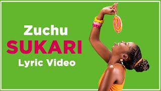 Download Zuchu - Sukari (Lyric Video)