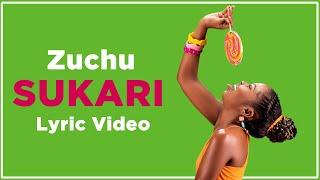 Zuchu - Sukari (Lyric Video)