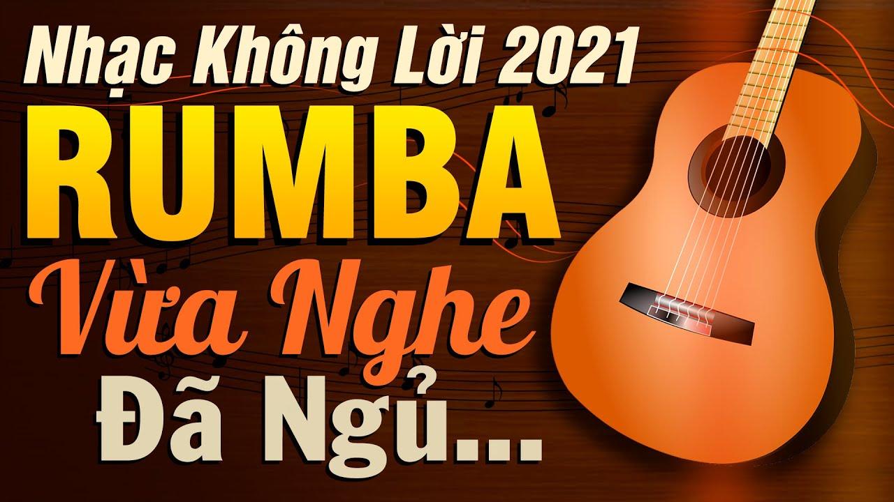 Nhạc Không Lời Rumba Thư giãn Vừa Nghe Đã Ngủ | Hòa Tấu Guitar Không Lời | Nhạc Phòng Trà 2021