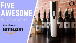 Five AWESOME Wine Gadgets On Amazon