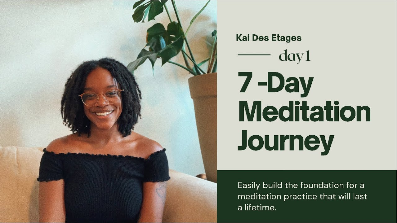 7 Days of Meditation for Beginners • Day 1 • Start Meditating Today
