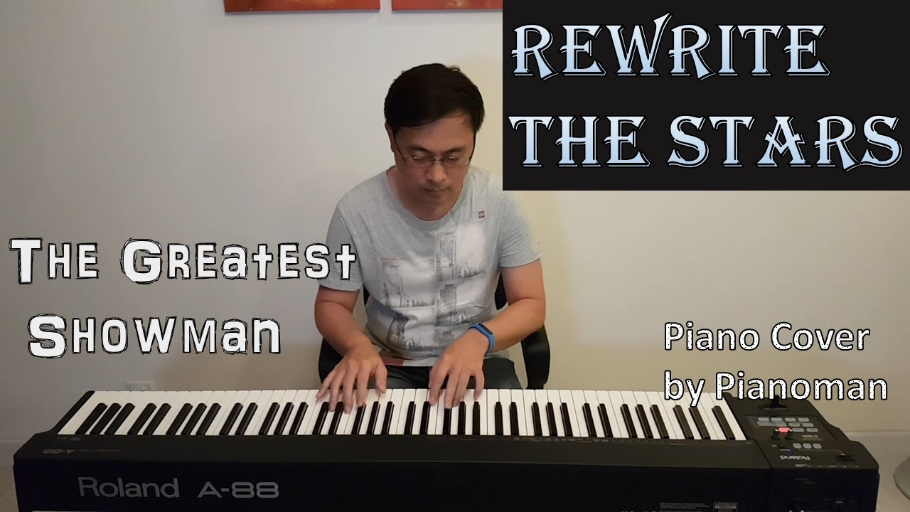 The Greatest Showman Zac Efron Zendaya Rewrite The Stars Pianoman Piano Cover