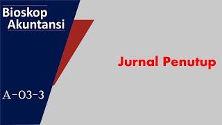 a03 3 proses akuntansi jurnal penutup