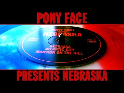 Pony Face presents Nebraska - Vinyl Trailer