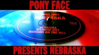 Pony Face presents Nebraska - Vinyl Trailer
