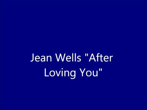 Jean Wells After Loving You