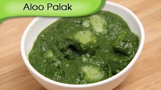 Aloo Palak - Potato Spinach Curry - Indian Main Course Gravy Recipe By Ruchi Bharani [hd]