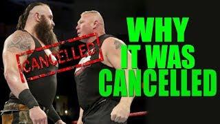 Real Reasons Why WWE CANCELLED Braun Strowman Vs. Brock Lesnar At Royal Rumble 2019
