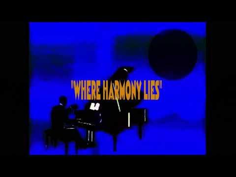 WHERE HARMONY LIES