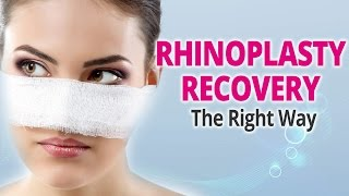 Rhinoplasty Recovery The Right Way Thumbnail