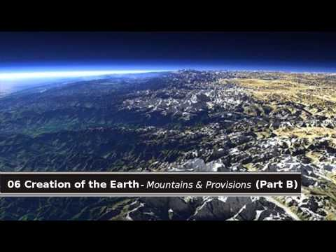 06 Quran & Science - Creation of the Earth - Mountains and Provisions (Part B)